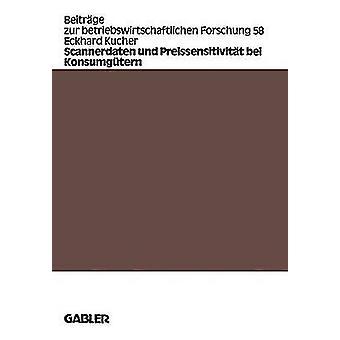 Scannerdaten und Preissensitivitt bei Konsumgtern by Kucher & Eckhard