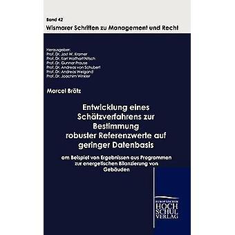 Entwicklung eines Schtzverfahrens zur Bestimmung robuster Referenzwerte auf geringer Datenbasis unbekannter Gte by Brtz & Marcel