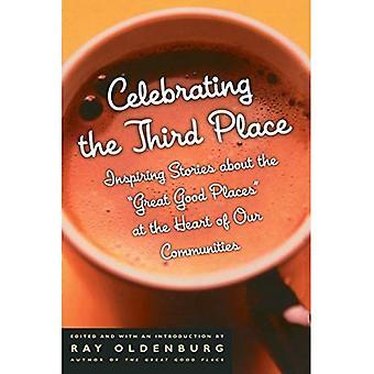 Célébration de la troisième Place: inspirer les histoires sur les grands sites bien au cœur de nos communautés