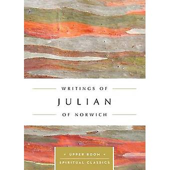 Writings of Julian of Norwich by Julian of Norwich - Keith Beasley-To