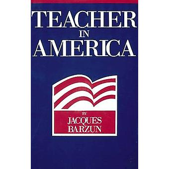 Teacher in America by Jacques Barzun - 9780913966792 Book