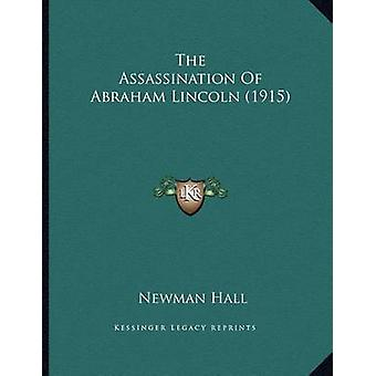 The Assassination of Abraham Lincoln (1915) by Newman Hall - 97811641
