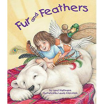 Fur and Feathers by Janet Halfmann - Laurie Allen Klein - 97816071808