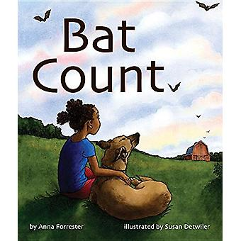 Bat Count - A Citizen Science Story by Anna Forrester - Susan Detwiler