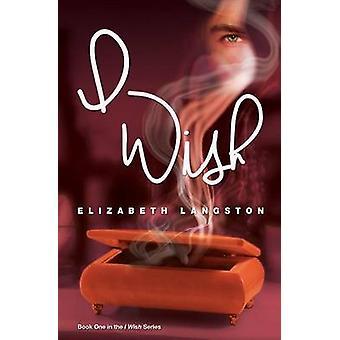 I Wish by Elizabeth Langston - 9781939392237 Book
