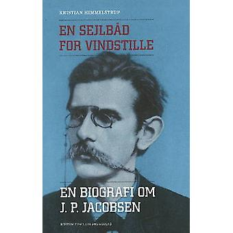 En Sejlbad for Vindstille - En Biografi Om J. P. Jacobsen by Kristian