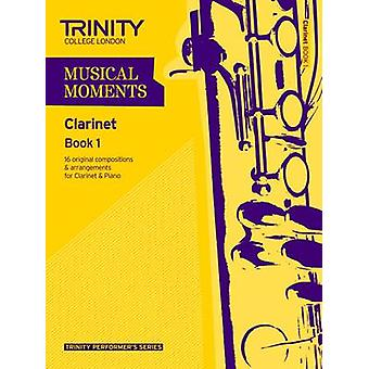 Musical Moments Clarinet - Book 1 by Trinity College London - 97808573
