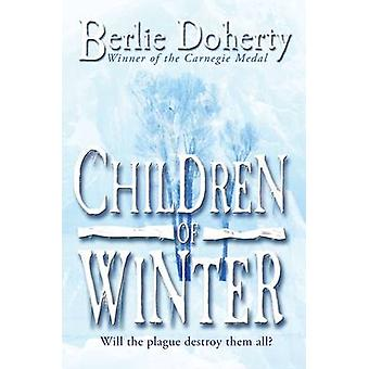 Children of Winter (New edition) by Berlie Doherty - 9781846470264 Bo