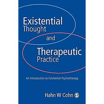 Existential Thought and Therapeutic Practice An Introduction to Existential Psychotherapy by Cohn & Hans W.