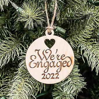 Ornament - we're engaged 2022 - raw wood 3x3in