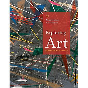 Exploring Art: A Global Thematic Approach (Paperback) by Lazzari Margaret R. Schlesier Dona