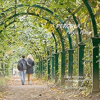 Barbara Graff - Pergola: Purely Piano [CD] USA import
