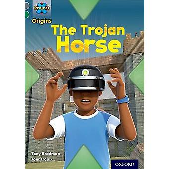 Project X Origins Grey Book Band Oxford Level 12 Myths and Legends The Trojan Horse by Tony Bradman