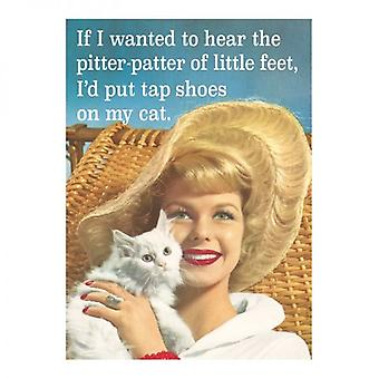 If I Wanted To Hear The Pitter-Patter Of Little Feet, I'D Put... Steel Fridge Magnet