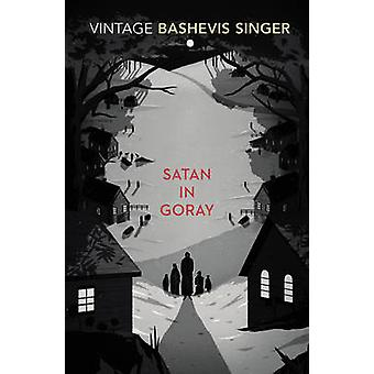 Satan in Goray by Isaac Bashevis Singer - 9780099285472 Book