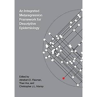 An Integrative Metaregression Framework for Descriptive Epidemiology
