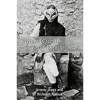 Oman - Culture and Diplomacy by Jeremy Jones - Nicholas Ridout - 9780