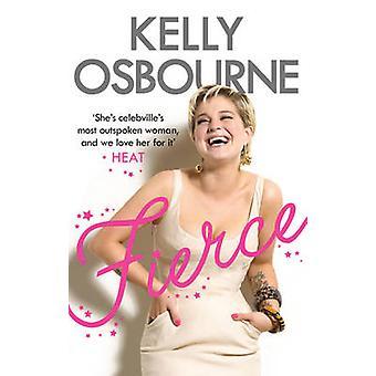 Fierce by Kelly Osbourne - 9780753519363 Book