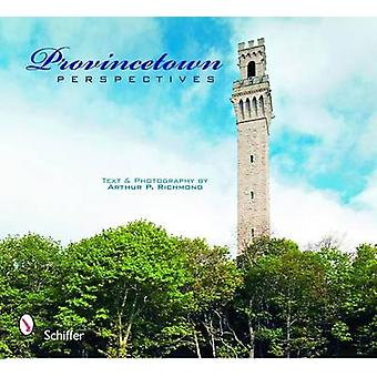 Provincetown Perspectives by Arthur P. Richmond - 9780764329593 Book