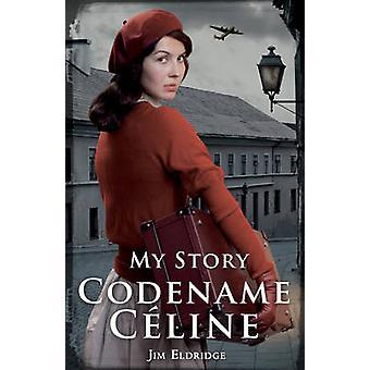 Codename Celine von Jim Eldridge - 9781407153711 Buch