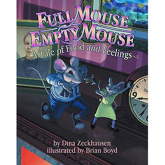 Full Mouse - Empty Mouse - A Tale of Food and Feelings by Dina Zeckhau