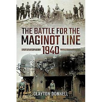 The Battle for the Maginot Line 1940 by Clayton Donnell - 97814738772