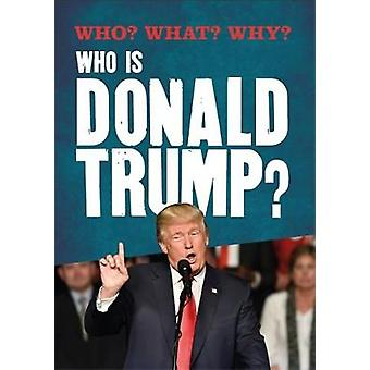 Who? What? Why? - Who Is Donald Trum - 9781526306876 Book