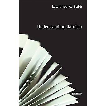 Understanding Jainism by Lawrence A. Babb - 9781780460321 Book