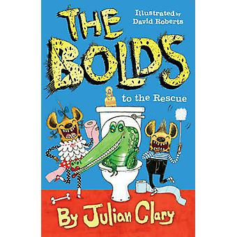 The Bolds to the Rescue by Julian Clary - David Roberts - 97817834438