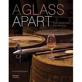 A Glass Apart - Irish Single Pot Still Whiskey by Fionnan O'Connor - 9