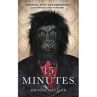 Fifteen Minutes by Erinna Mettler - 9781911586364 Book
