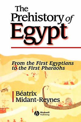 The Prehistory of Egypt by Beatrix Midant-Reynes - 9780631217879 Book