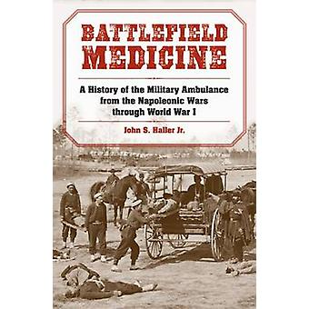 Battlefield Medicine - A History of the Military Ambulance from the Na