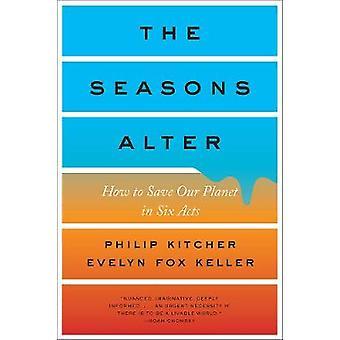 Årstiderne Alter - hvordan at redde vores Planet i seks akter af Kitcher - 97