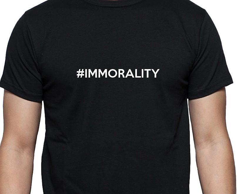 #Immorality Hashag Immorality Black Hand Printed T shirt