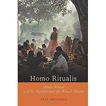 Homo Ritualis: Rituel hindou et son importance pour la théorie rituelle (Oxford rituel Studies Series)