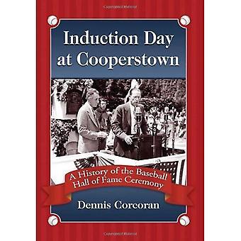 Jornada de induccion en Cooperstown: una historia de la ceremonia del salón de la fama de béisbol