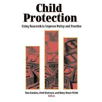 Child Protection: Using Research to Improve Policy and Practice