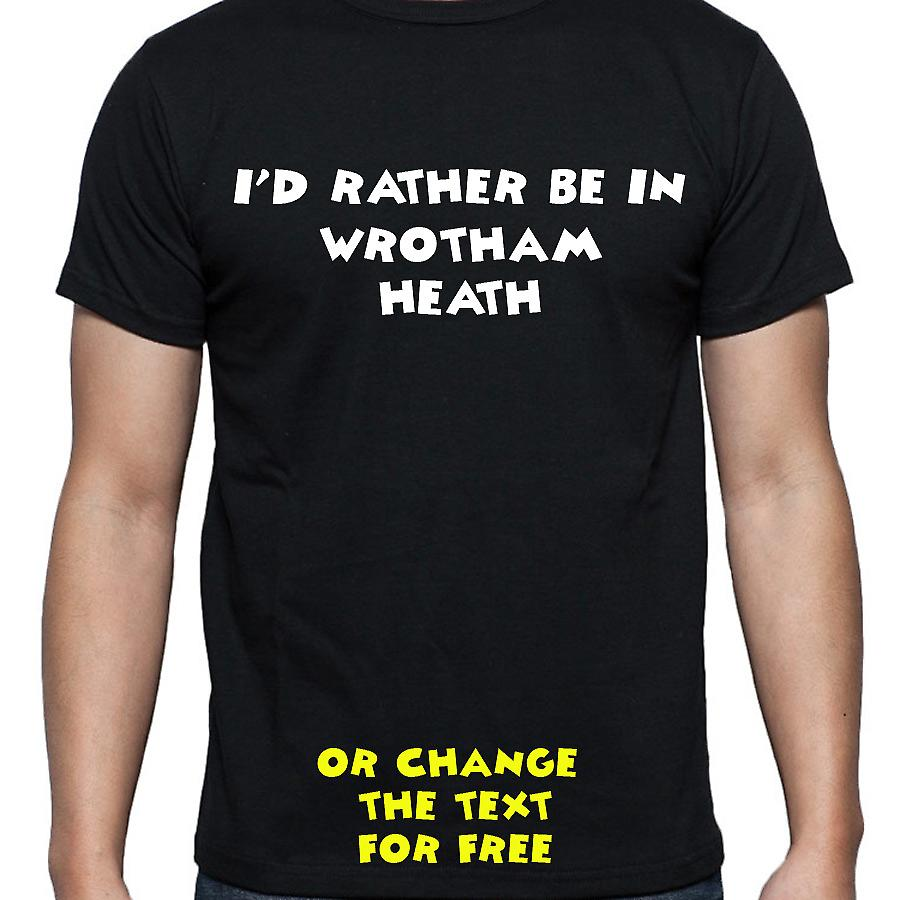 I'd Rather Be In Wrotham heath Black Hand Printed T shirt