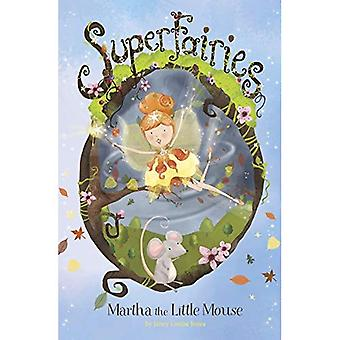 Martha the Little Mouse (Superfairies)