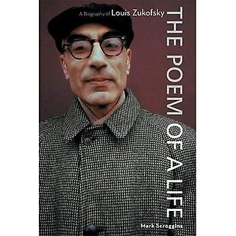 Poem of a Life, The: A Biography of Louis Zukofsky