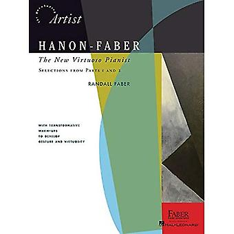 Hanon-Faber: The New Virtuoso Pianist - Selections From Parts 1 And 2