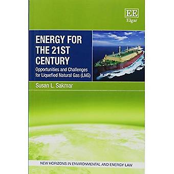 Energia per il XXI secolo: opportunità e sfide per Gas naturale liquefatto (GNL) (nuovi orizzonti in campo ambientale...