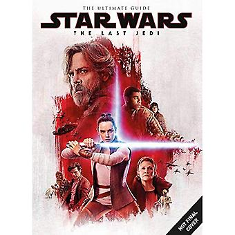 Star Wars: The Last Jedi Ultimate Guide