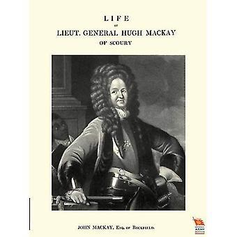 Life of Lieut General Hugh Mackay of Sco