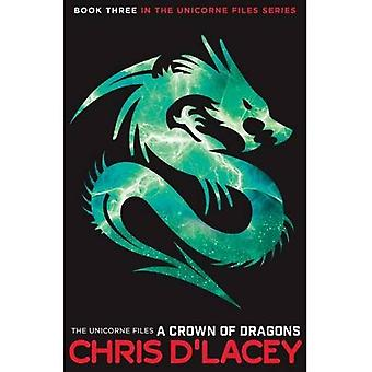 A Crown of Dragons (The Unicorne Files)