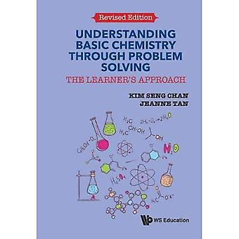 Understanding Basic Chemistry Through Problem Solving: The Learner's Approach (Revised Edition)