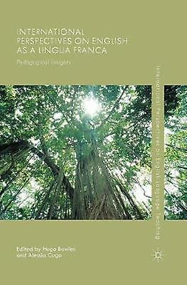 International Perspectives on English as a Lingua Franca Pedagogical Insights by Bowles & Hugo