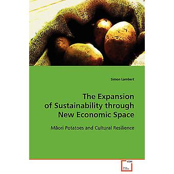 The Expansion of Sustainability through New Economic Space by Lambert & Simon