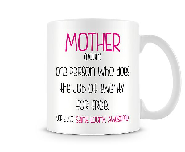 Decorative Writing Mother Does The Job Of Twenty Printed Mug